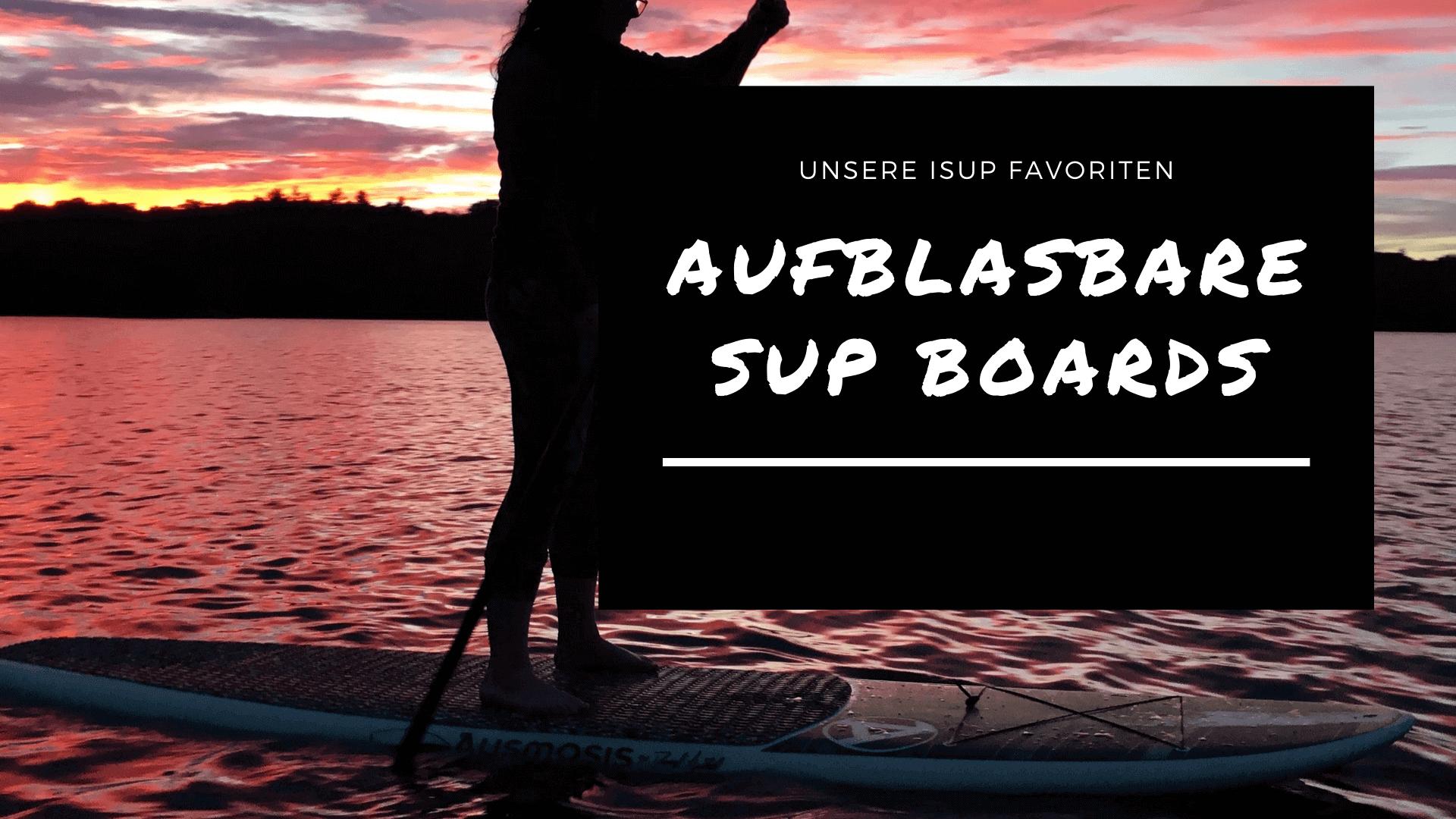 SUP Boards aufblasbar