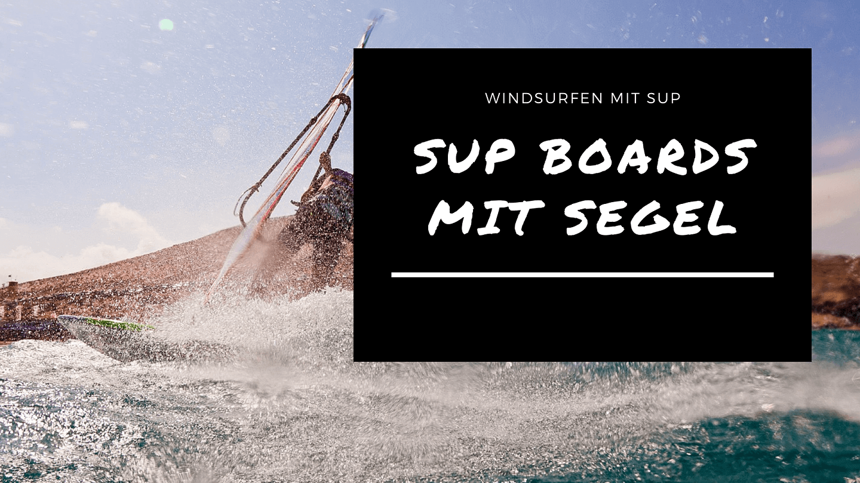 sup board mit segel windsup windsurf option